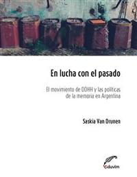 Cover En lucha con el pasado. El movimiento de derechos humanos y las políticas de la memoria en la Argentina post-dictatorial (1983-2006)