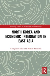 Cover North Korea and Economic Integration in East Asia