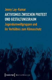 Cover Aktivismus zwischen Protest und Gestaltungsraum