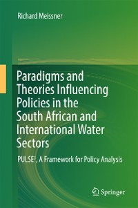 Cover Paradigms and Theories Influencing Policies in the South African and International Water Sectors