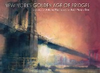 Cover New York's Golden Age of Bridges
