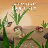 Cover Caterpillars Can't Fly