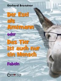 Cover Der Esel als Amtmann oder Das Tier ist auch nur ein Mensch