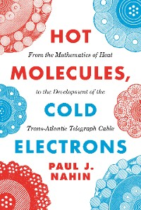 Cover Hot Molecules, Cold Electrons