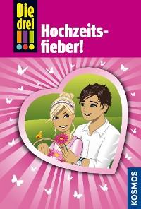 Cover Die drei !!!, 53, Hochzeitsfieber (drei Ausrufezeichen)