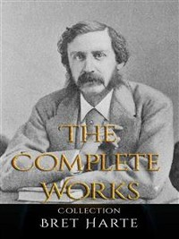 Cover Bret Harte: The Complete Works