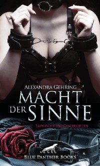 Cover Macht der Sinne | Erotische SM-Geschichten