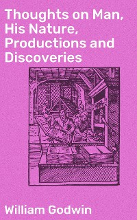 Cover Thoughts on Man, His Nature, Productions and Discoveries