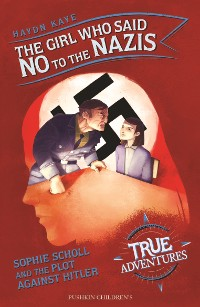 Cover The Girl Who Said No to the Nazis