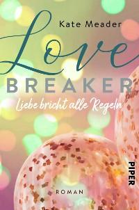 Cover Love Breaker – Liebe bricht alle Regeln