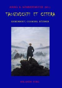 Cover Taugenichts et cetera: Eichendorff, Chamisso, Büchner