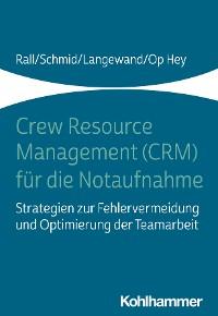 Cover Crew Resource Management (CRM) für die Notaufnahme