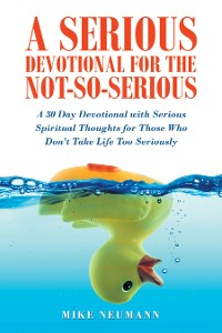 Cover A Serious Devotional for the Not-So-Serious