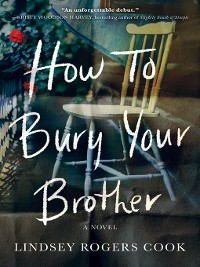 Cover How to Bury Your Brother