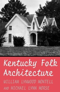 Cover Kentucky Folk Architecture