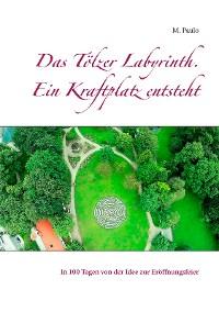 Cover Das Tölzer Labyrinth. Ein Kraftplatz entsteht