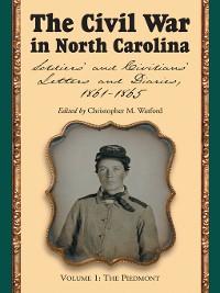 Cover The Civil War in North Carolina, Volume 1: The Piedmont