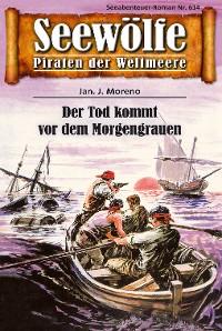 Cover Seewölfe - Piraten der Weltmeere 614