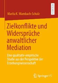 Cover Zielkonflikte und Widersprüche anwaltlicher Mediation