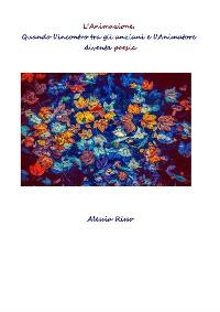 Cover L'Animazione. Quando l'incontro tra gli anziani e l'Animatore diventa poesia