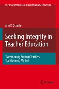 Cover Seeking Integrity in Teacher Education