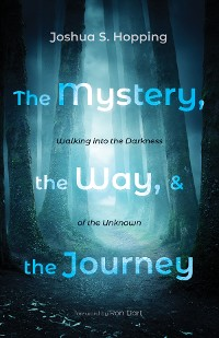 Cover The Mystery, the Way, and the Journey