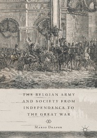 Cover The Belgian Army and Society from Independence to the Great War