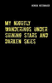 Cover My nightly wanderings under shining stars and darken skies