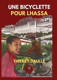 Cover Une bicyclette pour Lhassa