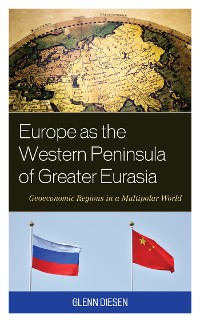 Cover Europe as the Western Peninsula of Greater Eurasia