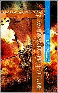 Cover War and the Future: Italy, France and Britain at War