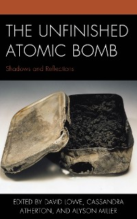 Cover The Unfinished Atomic Bomb