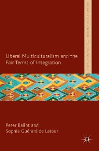 Cover Liberal Multiculturalism and the Fair Terms of Integration