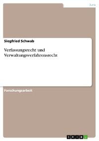 Cover Verfassungsrecht und Verwaltungsverfahrensrecht