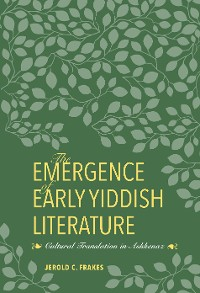 Cover The Emergence of Early Yiddish Literature