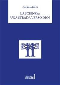 Cover La Scienza: una strada verso Dio?