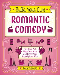 Cover Build Your Own Romantic Comedy