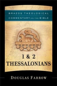 Cover 1 & 2 Thessalonians (Brazos Theological Commentary on the Bible)