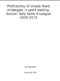 Cover Profitability of simple fixed strategies in sport betting:   Soccer, Italy Serie A League, 2009-2019