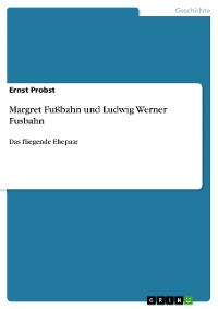 Cover Margret Fußbahn und Ludwig Werner Fusbahn