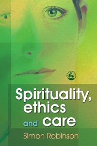 Cover Spirituality, Ethics and Care