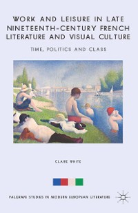 Cover Work and Leisure in Late Nineteenth-Century French Literature and Visual Culture