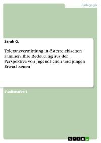Cover Toleranzvermittlung in österreichischen Familien. Ihre Bedeutung aus der Perspektive von Jugendlichen und jungen Erwachsenen