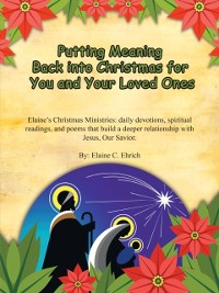 Cover Putting Meaning Back into Christmas for You and Your Loved Ones
