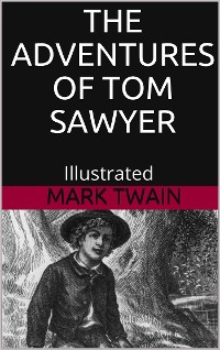 Cover The Adventures of Tom Sawyer - Illustrated