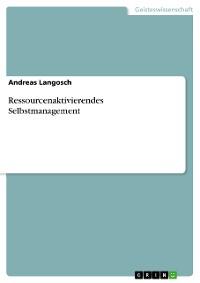 Cover Ressourcenaktivierendes Selbstmanagement
