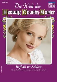 Cover Die Welt der Hedwig Courths-Mahler 528 - Liebesroman