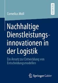 Cover Nachhaltige Dienstleistungsinnovationen in der Logistik