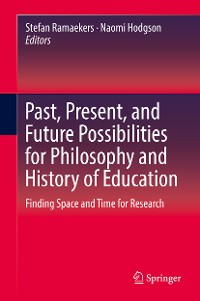 Cover Past, Present, and Future Possibilities for Philosophy and History of Education