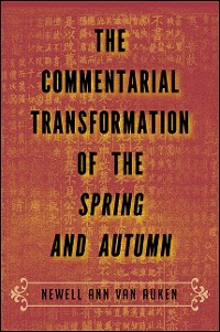 Cover Commentarial Transformation of the Spring and Autumn, The